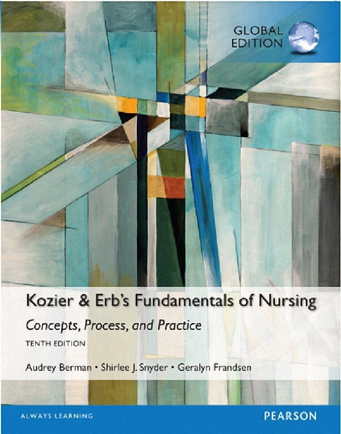 KOZIER AND ERB'S FUNDAMENTALS OF NURSING: CONCEPTS, PROCESS, AND PRACTIC