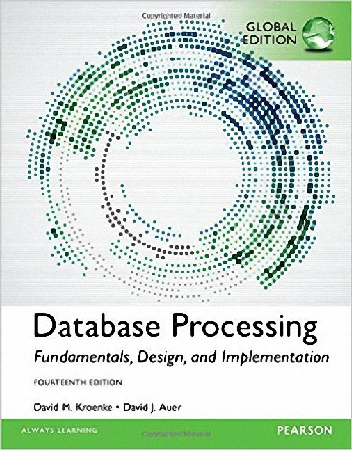 DATABASE PROCESSING: FUNDAMENTALS, DESIGN, AND IMPLEMENTATION (GLOBAL EDITION)
