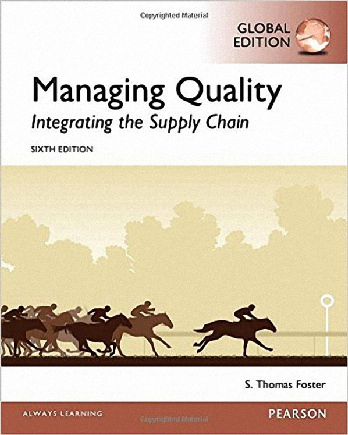 MANAGING QUALITY: INTEGRATING THE SUPPLY CHAIN (GLOBAL EDITION)