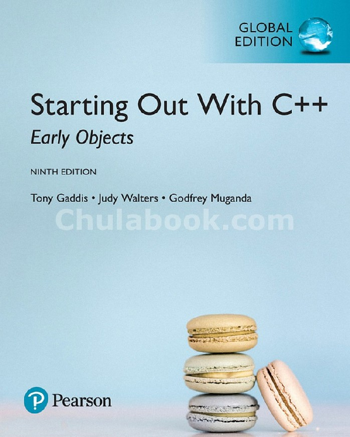 STARTING OUT WITH C++: EARLY OBJECTS (GLOBAL EDITION)