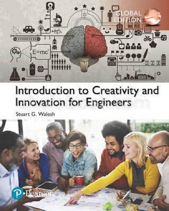 INTRODUCTION TO CREATIVITY AND INNOVATION FOR ENGINEERS (GLOBAL EDITION)
