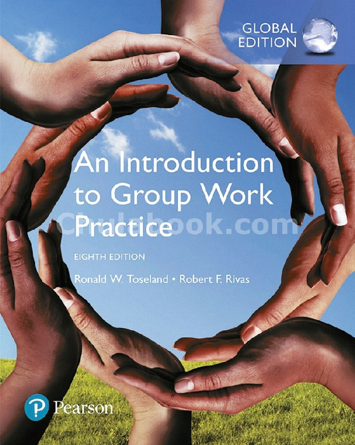 AN INTRODUCTION TO GROUP WORK PRACTICE (GLOBAL EDITION)