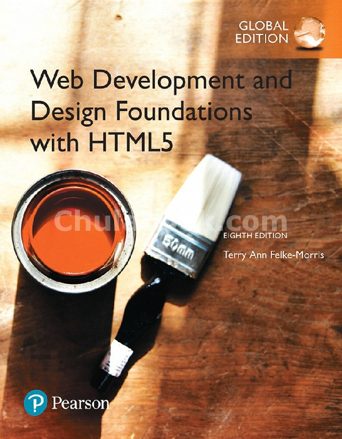 WEB DEVELOPMENT AND DESIGN FOUNDATIONS WITH HTML5 (GLOBAL EDITION)
