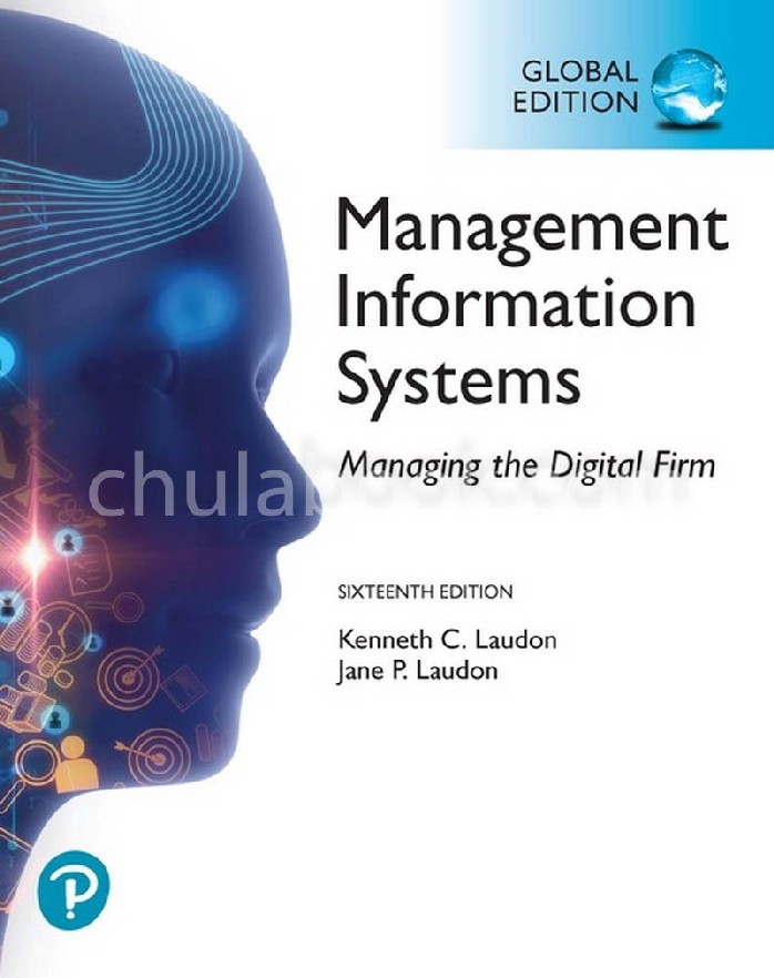 MANAGEMENT INFORMATION SYSTEMS: MANAGING THE DIGITAL FIRM (GLOBAL EDITION)