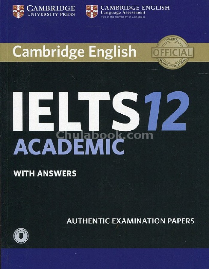 CAMBRIDGE IELTS 12 ACADEMIC: STUDENT'S BOOK WITH ANSWERS WITH AUDIOAUTHENTIC EXAMINATION PAPERS