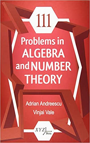 111 PROBLEMS IN ALGEBRA AND NUMBER THEORY (HC)