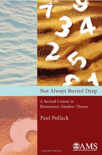 NOT ALWAYS BURIED DEEP: A SECOND COURSE IN ELEMENTARY NUMBER THEORY (HC)