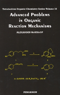 ADVANCED PROBLEMS IN ORGANIC REACTION MECHANISMS (TETRAHEDRON ORGANIC CHEMISTRY)