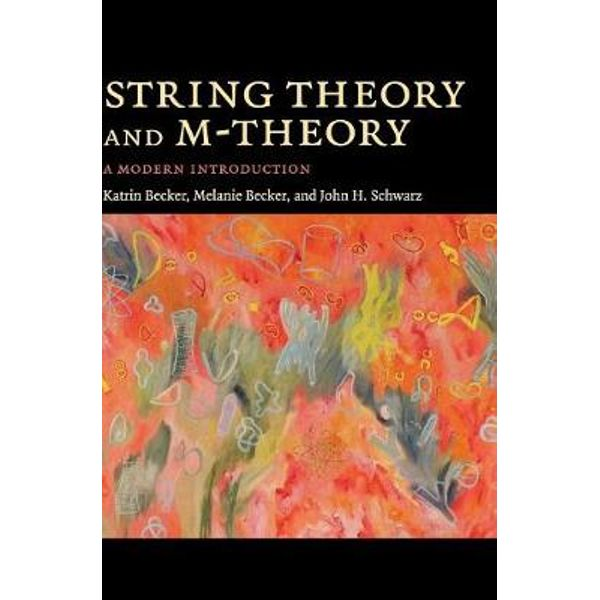 STRING THEORY AND M-THEORY: A MODERN INTRODUCTION (HC)