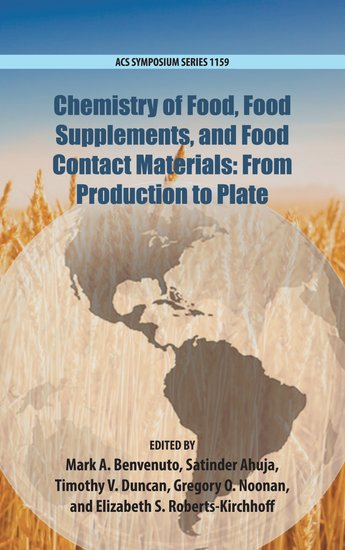 CHEMISTRY OF FOOD, FOOD SUPPLEMENTS, AND FOOD CONTACT MATERIALS: FROM PRODUCTION TO PLATE (HC)