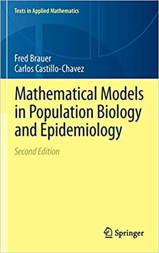 MATHEMATICAL MODELS IN POPULATION BIOLOGY AND EPIDEMIOLOGY (TEXTS IN APPLIED MATHEMATICS)