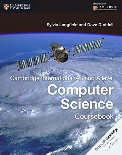 CAMBRIDGE INTERNATIONAL AS AND A LEVEL COMPUTER SCIENCE: COURSEBOOK