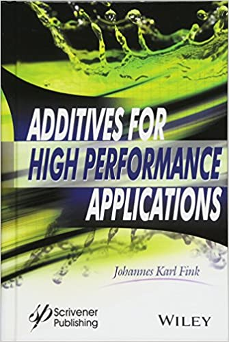 ADDITIVES FOR HIGH PERFORMANCE APPLICATIONS : CHEMISTRY AND APPLICATIONS (HC)