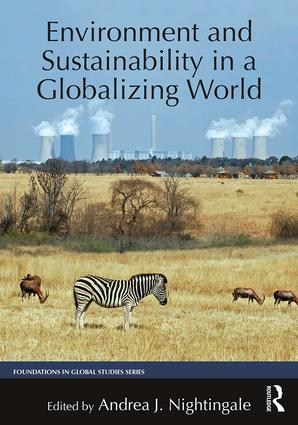 ENVIRONMENT AND SUSTAINABILITY IN A GLOBALIZING WORLD (FOUNDATIONS IN GLOBAL STUDIES)
