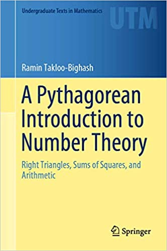 A PYTHAGOREAN INTRODUCTION TO NUMBER THEORY: RIGHT TRIANGLES, SUMS OF SQUARES, AND ARITHMETIC (HC)