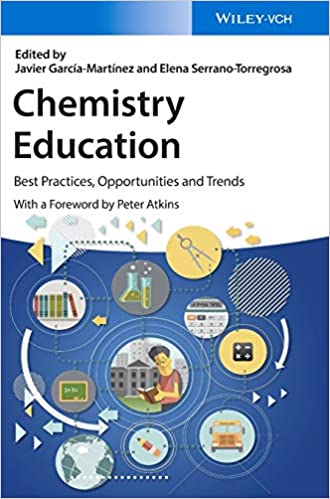 CHEMISTRY EDUCATION: BEST PRACTICES, OPPORTUNITIES AND TRENDS(HC)