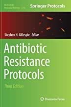 ANTIBIOTIC RESISTANCE PROTOCOLS (METHODS IN MOLECULAR BIOLOGY)