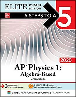 5 STEPS TO A 5: AP PHYSICS 1 ALGEBRA-BASED 2020 (ELITE STUDENT EDITION)