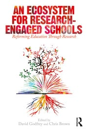 AN ECOSYSTEM FOR RESEARCH-ENGAGED SCHOOLS: REFORMING EDUCATION THROUGH RESEARCH (HC)