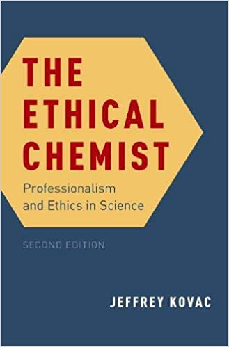 THE ETHICAL CHEMIST: PROFESSIONALISM AND ETHICS IN SCIENCE (HC)