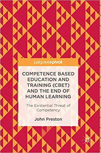 COMPETENCE BASED EDUCATION AND TRAINING (CBET) AND THE END OF HUMAN LEARNING (HC)