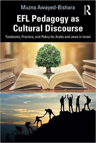 EFL PEDAGOGY AS CULTURAL DISCOURSE: TEXTBOOKS, PRACTICE, AND POLICY FOR ARABS AND JEWS IN ISRAEL