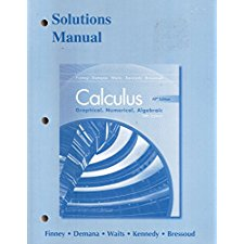 CALCULUS: GRAPHICAL, NUMERICAL, ALGEBRAIC (SOLUTIONS MANUAL) (AP EDITION)