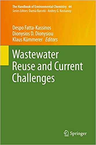 WASTEWATER REUSE AND CURRENT CHALLENGES (THE HANDBOOK OF ENVIRONMENTAL CHEMISTRY 44)